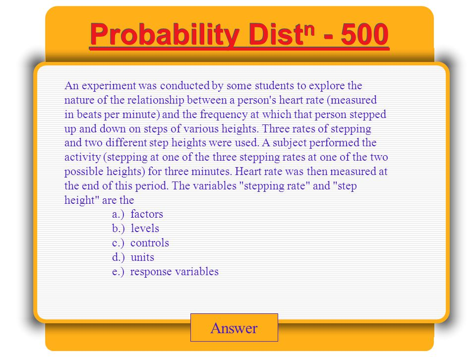 Probability Dist n - 400 Answer In order to assess the effects of diet on reducing cholesterol, a researcher randomly assigned 50 people to diet A and fifty people to diet B.