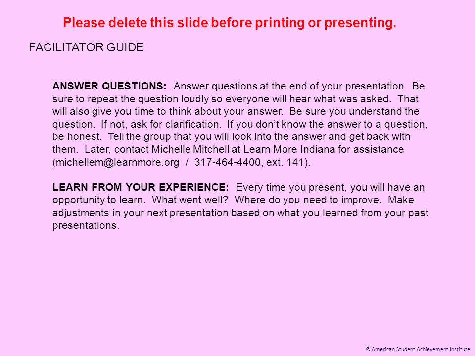 © American Student Achievement Institute Please delete this slide before printing or presenting. FACILITATOR GUIDE ANSWER QUESTIONS: Answer questions