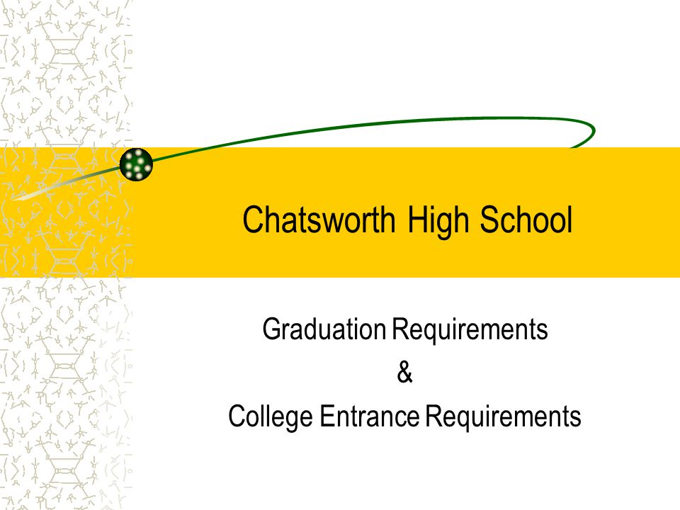 Chatsworth High School Graduation Requirements & College Entrance Requirements