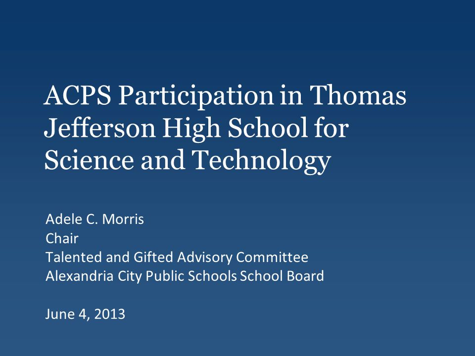 ACPS Participation in Thomas Jefferson High School for Science and Technology Adele C.