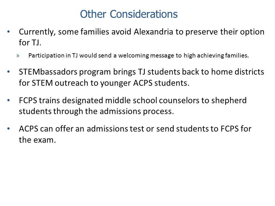 Other Considerations Currently, some families avoid Alexandria to preserve their option for TJ. »Participation in TJ would send a welcoming message to