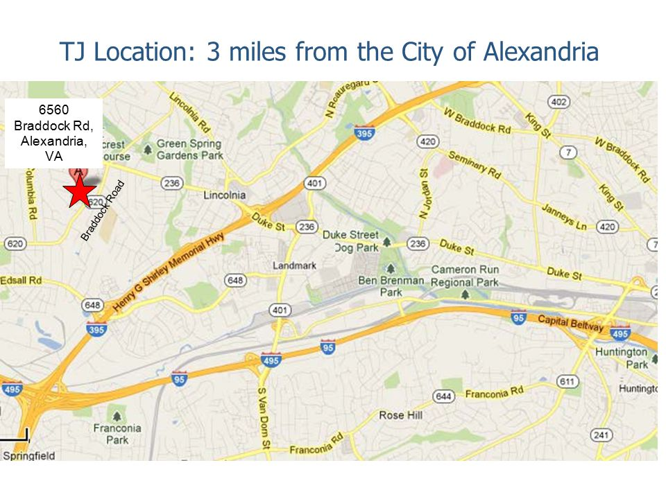 TJ Location: 3 miles from the City of Alexandria 6560 Braddock Rd, Alexandria, VA Braddock Road