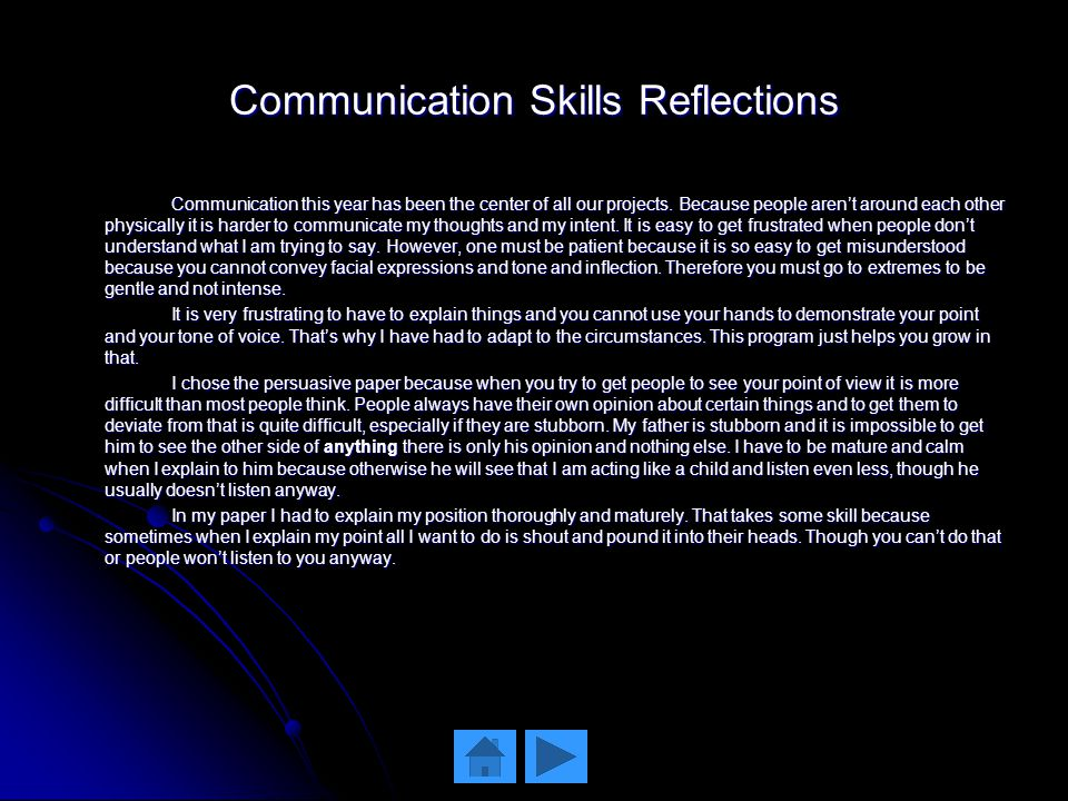 Communication Skills Reflections Communication this year has been the center of all our projects.
