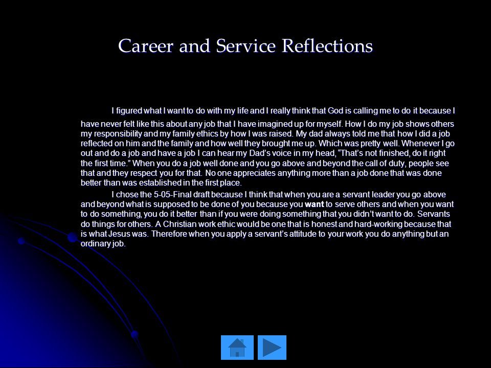 Career and Service Reflections I figured what I want to do with my life and I really think that God is calling me to do it because I have never felt l