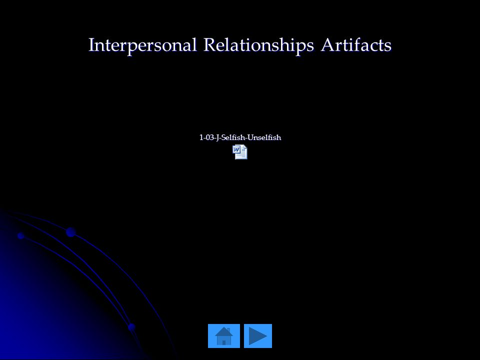 Interpersonal Relationships Artifacts 1-03-J-Selfish-Unselfish