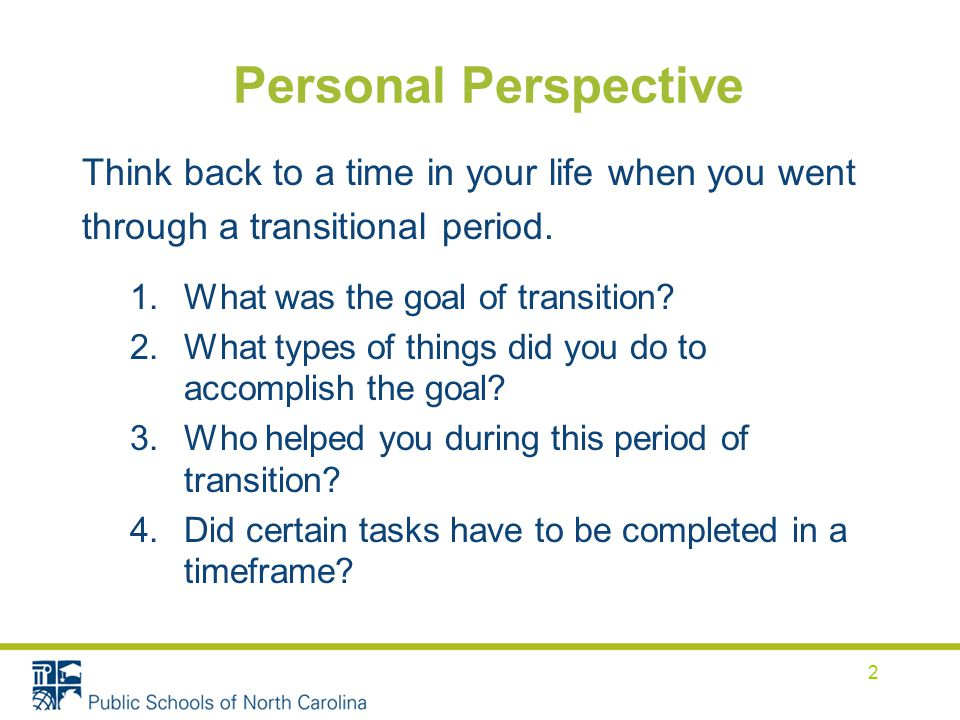Personal Perspective Think back to a time in your life when you went through a transitional period.