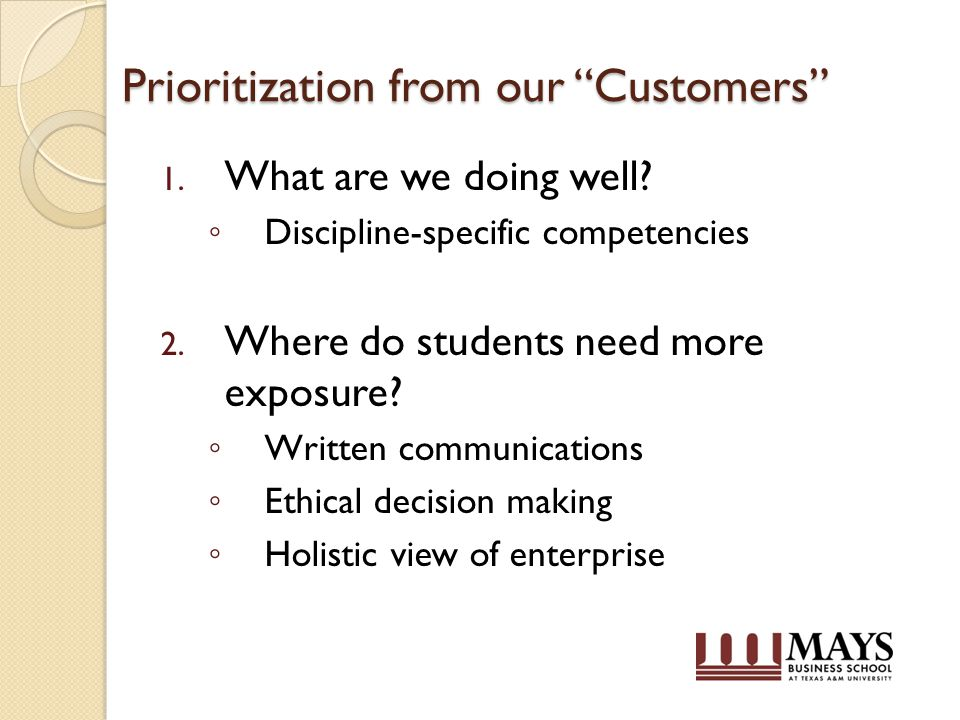 Prioritization from our Customers 1. What are we doing well.