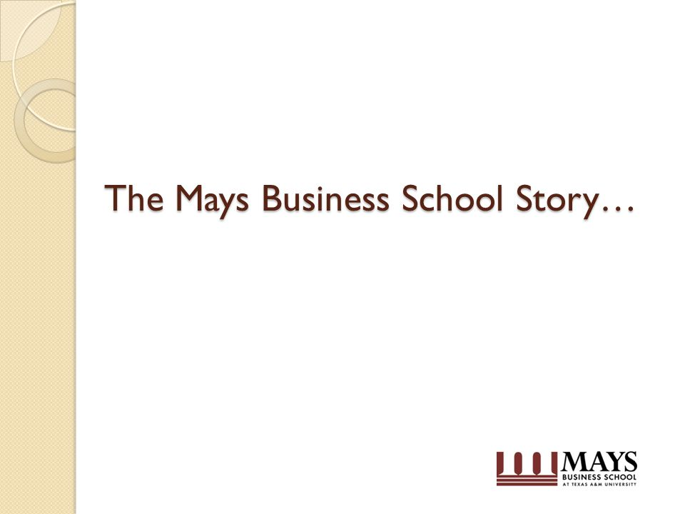 The Mays Business School Story…
