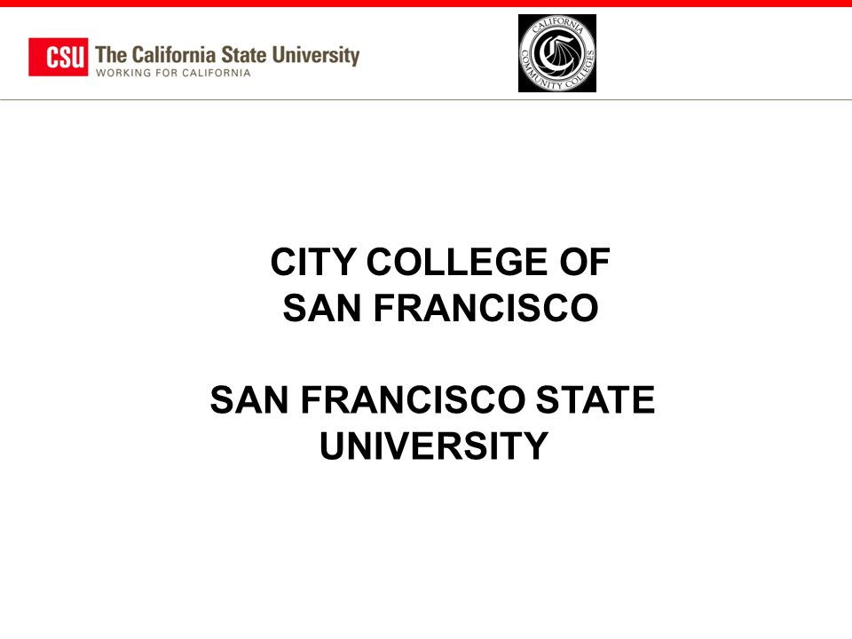 CITY COLLEGE OF SAN FRANCISCO SAN FRANCISCO STATE UNIVERSITY