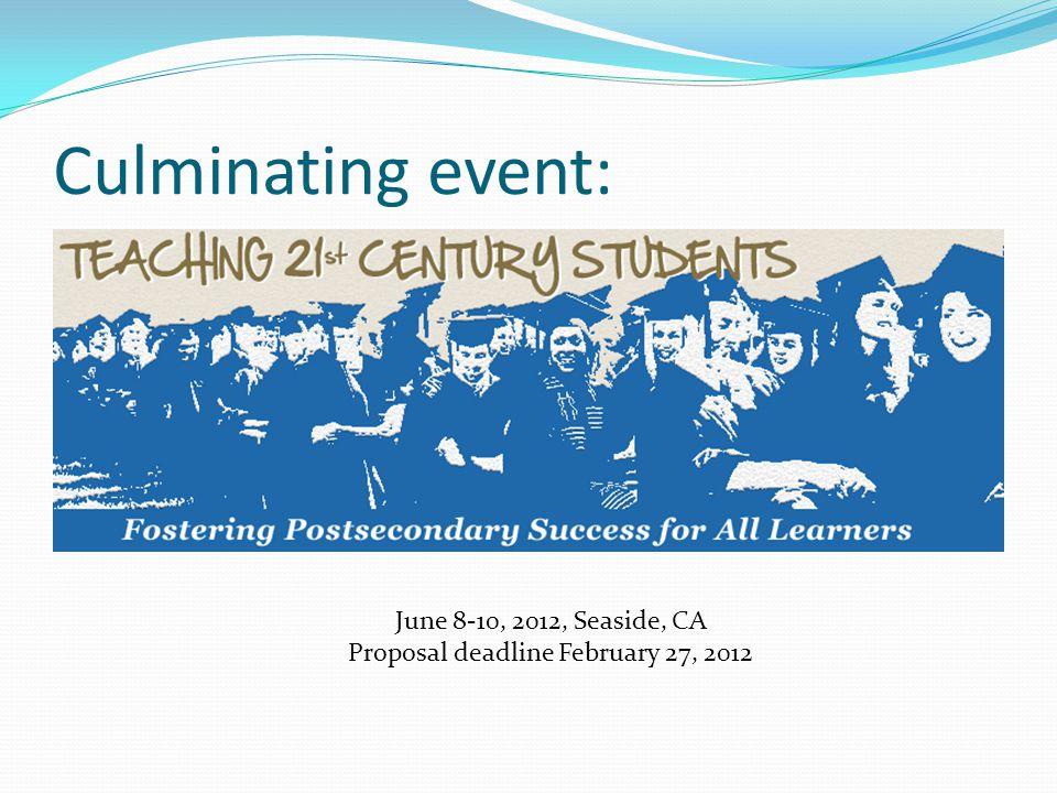 Culminating event: June 8-10, 2012, Seaside, CA Proposal deadline February 27, 2012