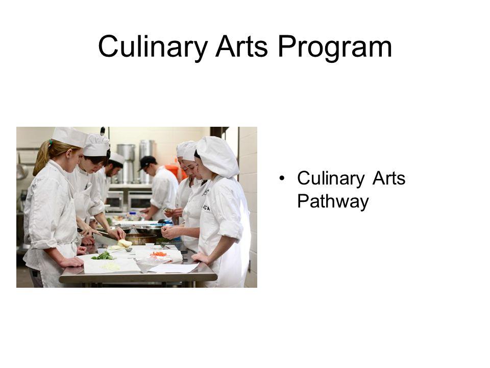 Culinary Arts Program Culinary Arts Pathway