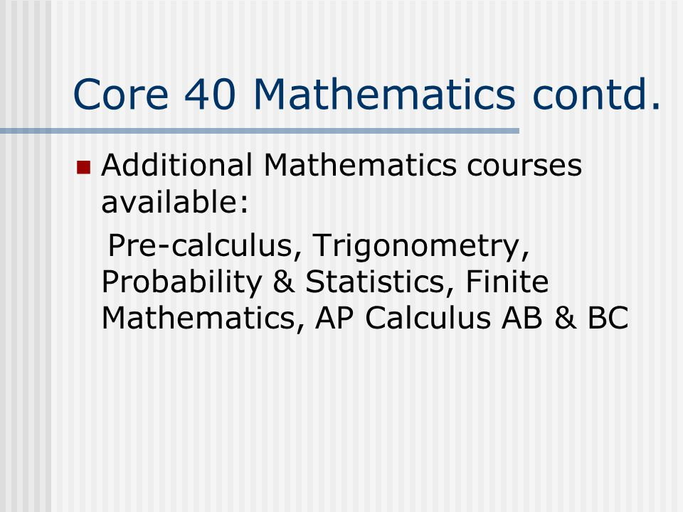 Core 40 Mathematics contd.