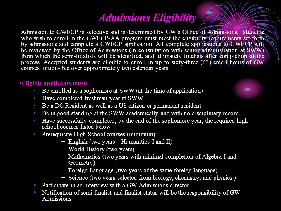 Admissions Eligibility Admission to GWECP is selective and is determined by GW's Office of Admissions.
