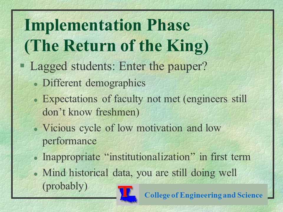 Implementation Phase (The Return of the King) §Lagged students: Enter the pauper.