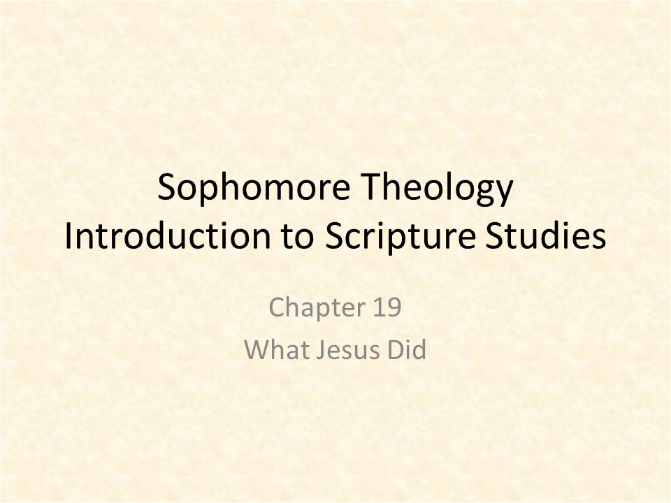 Sophomore Theology Introduction to Scripture Studies Chapter 19 What Jesus Did