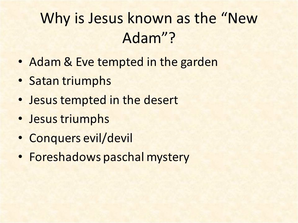 Why is Jesus known as the New Adam .