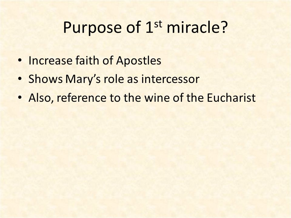 Purpose of 1 st miracle.