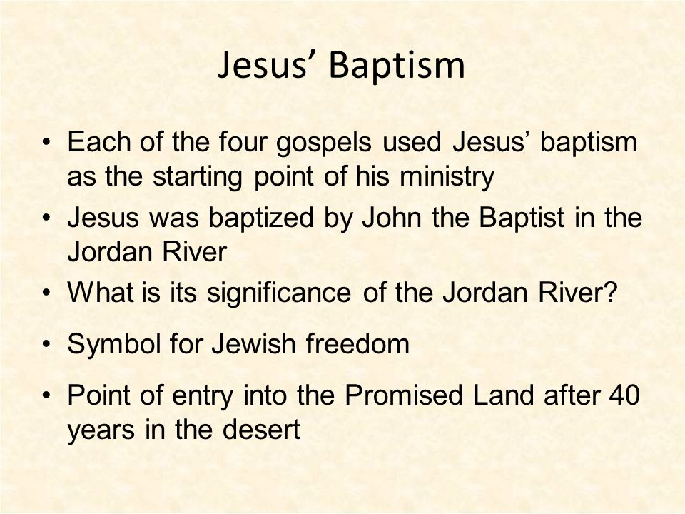 Jesus Is Baptized Some controversy over baptism of Jesus Early church asked – Why would Jesus (God) be baptized?