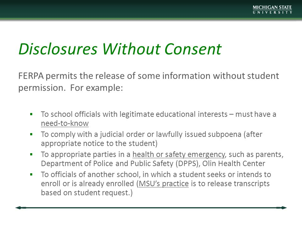 Disclosures Without Consent FERPA permits the release of some information without student permission.