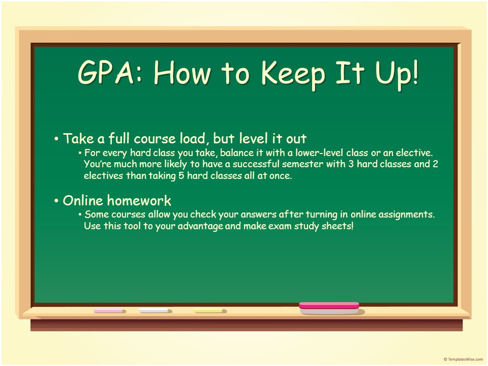 GPA: How to Keep It Up.