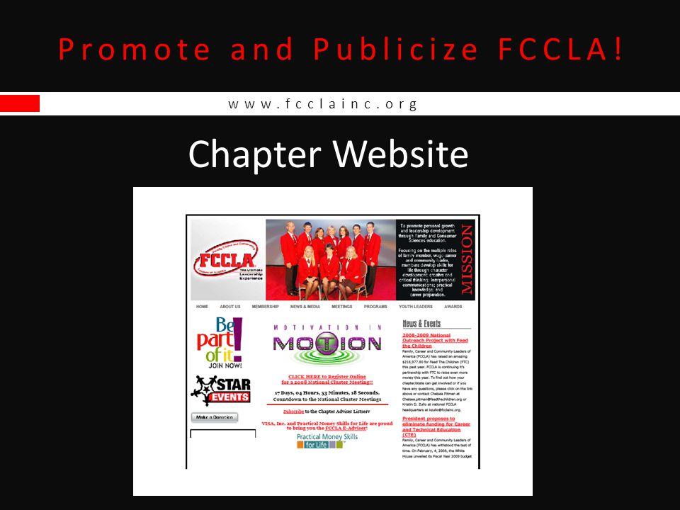 www.fcclainc.org Promote and Publicize FCCLA! Chapter Website