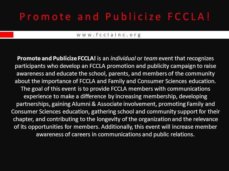 www.fcclainc.org Promote and Publicize FCCLA.Promote and Publicize FCCLA.