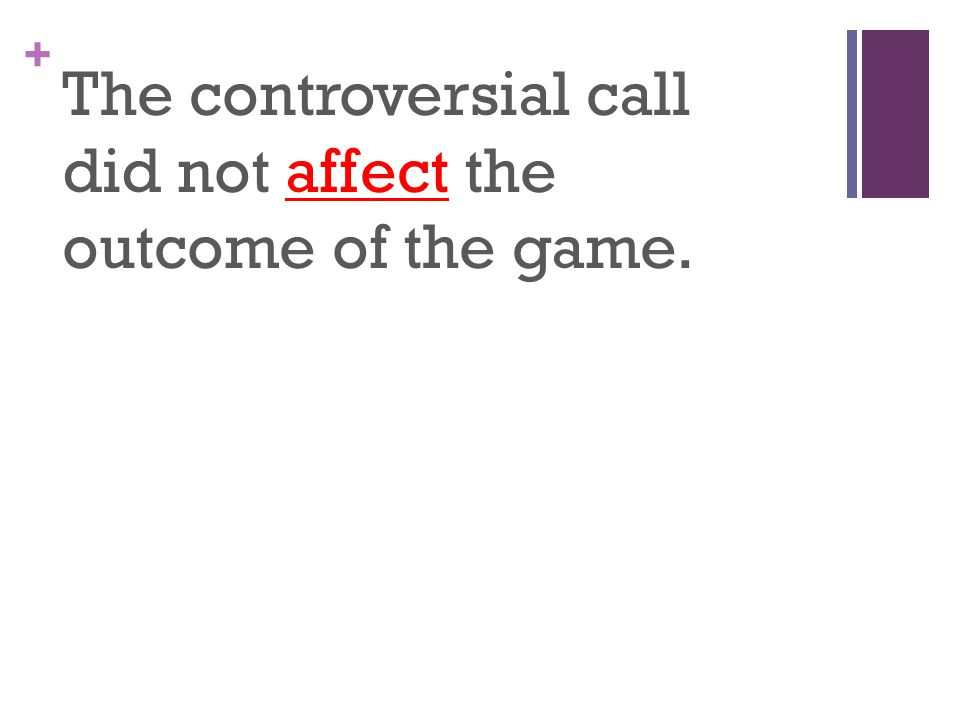 + The controversial call did not affect the outcome of the game.