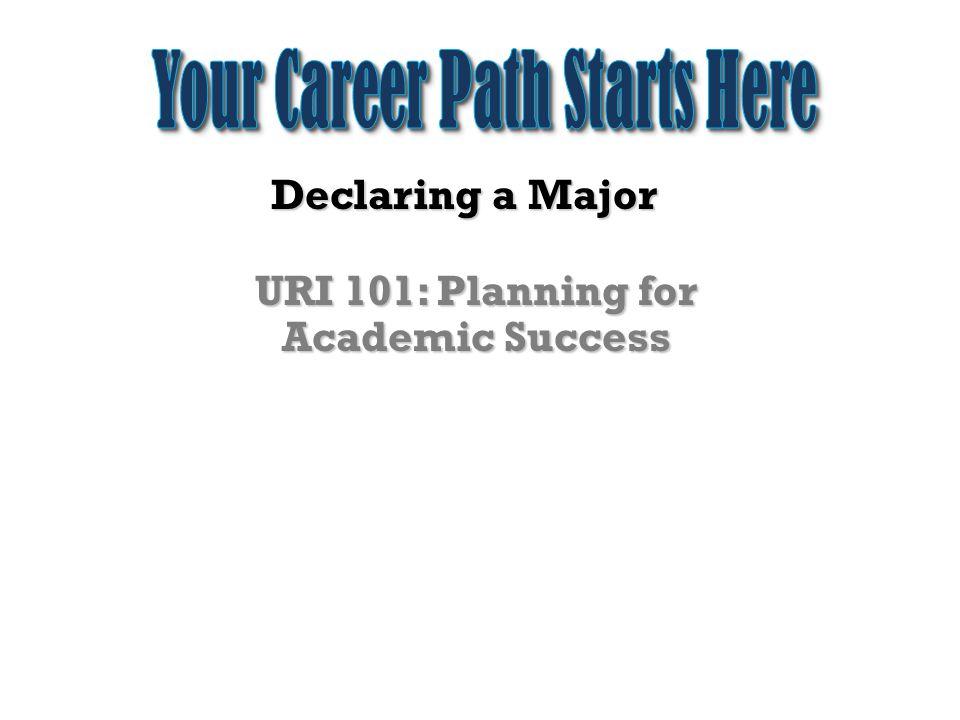 Declaring a Major URI 101: Planning for Academic Success