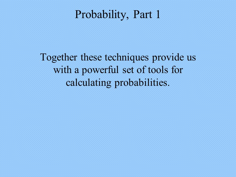 Probability, Part 1 Example 2: If you roll a die, what is the probability of getting an even number.