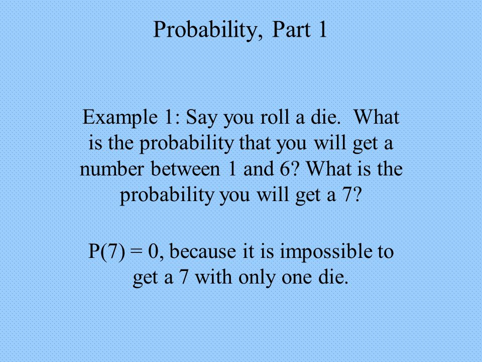 Probability, Part 1 Example 5: 10 question True/False Quiz Now add together the number of ways to get 7, 8, 9, or 10 questions correct.