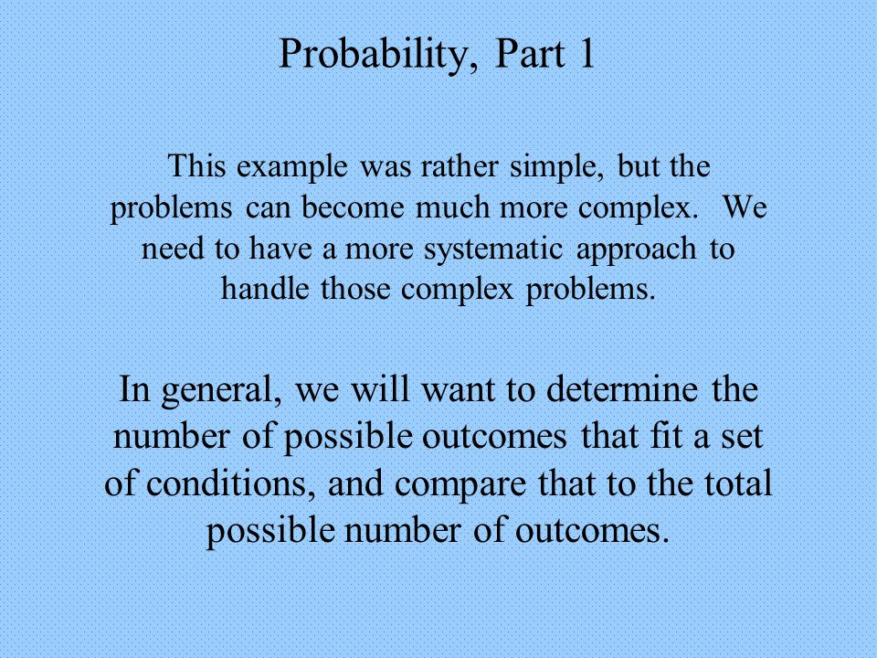 Probability, Part 1 Example 5: 10 question True/False Quiz The total possible number of ways to answer the quiz remains 1,024, as we already calculated in Example 4.