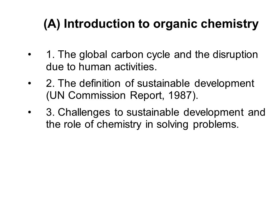 (A) Introduction to organic chemistry 1.
