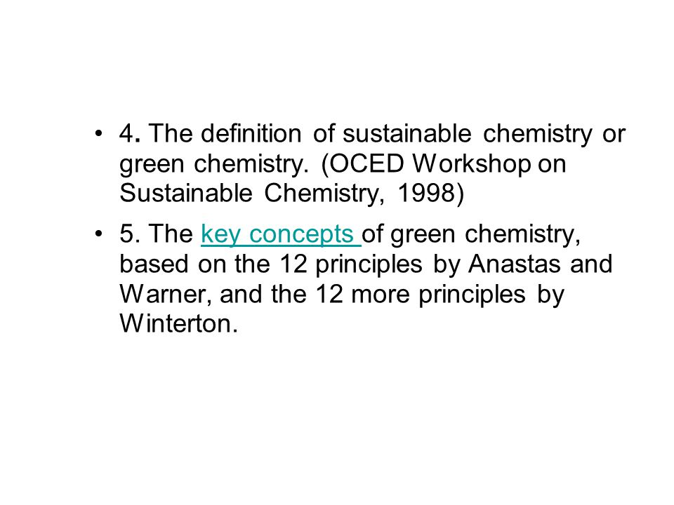 4. The definition of sustainable chemistry or green chemistry.