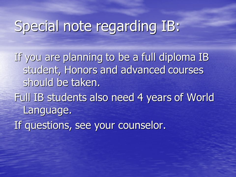 International Baccalaureate(IB) IB is the most advanced course of study offered at GHS in six different subject areas during junior and senior year.