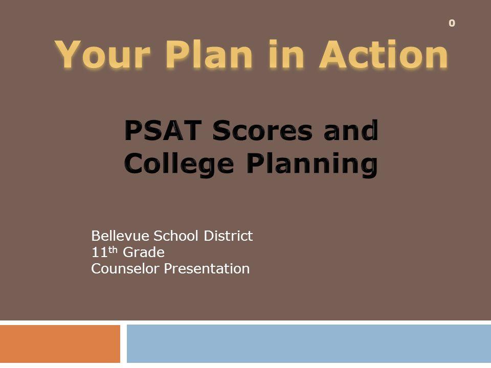 0 Bellevue School District 11 th Grade Counselor Presentation
