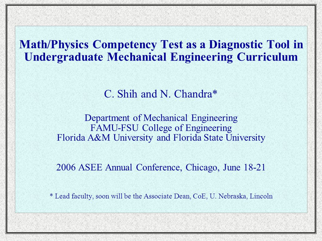 Math/Physics Competency Test as a Diagnostic Tool in Undergraduate Mechanical Engineering Curriculum C.