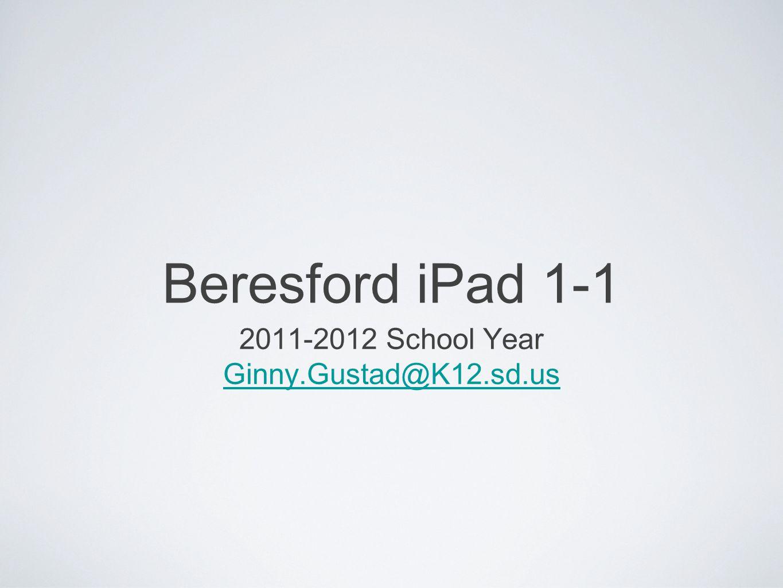 Beresford iPad 1-1 2011-2012 School Year Ginny.Gustad@K12.sd.us