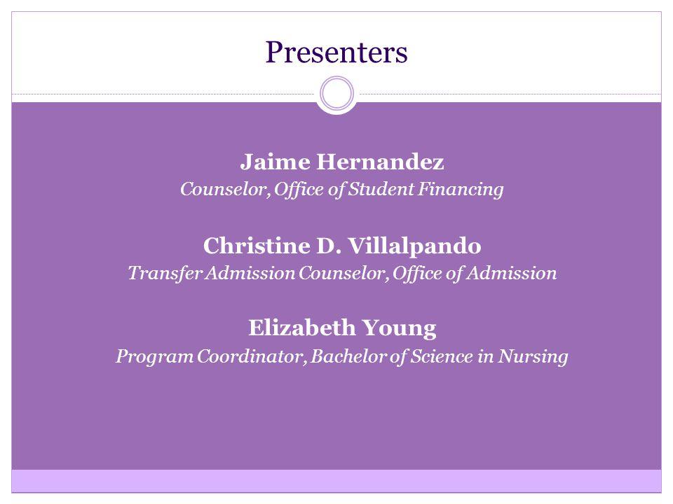 Presenters Jaime Hernandez Counselor, Office of Student Financing Christine D.