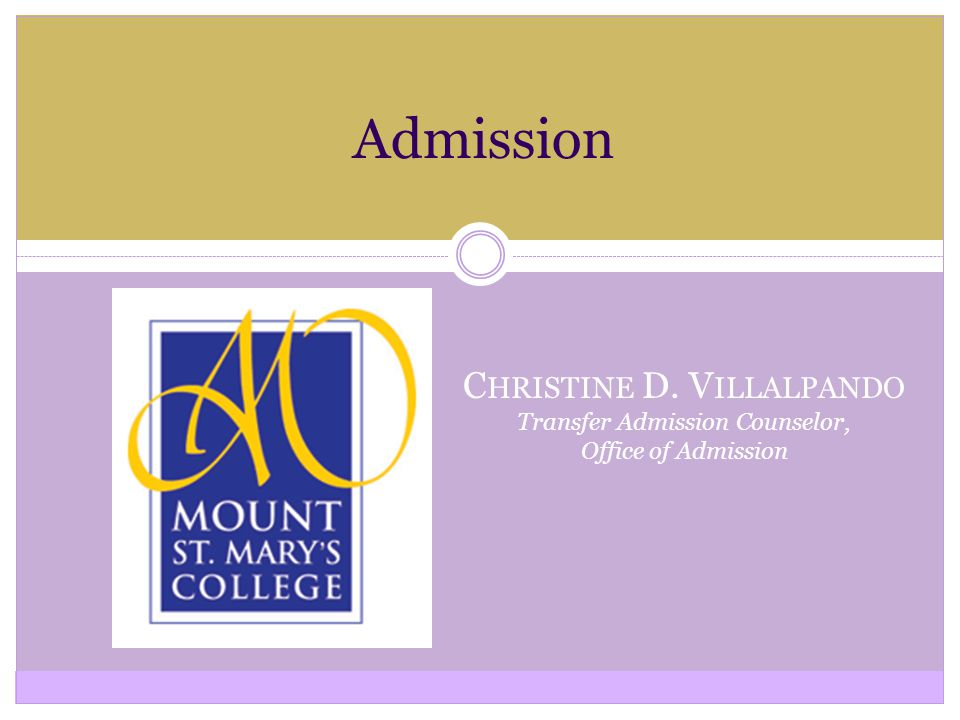 C HRISTINE D. V ILLALPANDO Transfer Admission Counselor, Office of Admission Admission