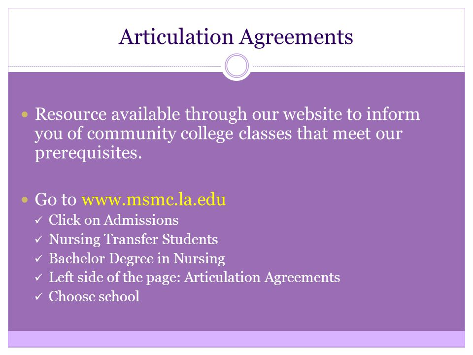 Articulation Agreements Resource available through our website to inform you of community college classes that meet our prerequisites. Go to www.msmc.