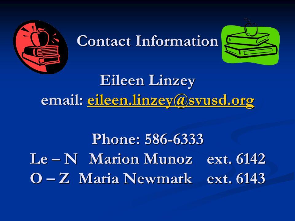 Contact Information Eileen Linzey email: eileen.linzey@svusd.org Phone: 586-6333 Le – NMarion Munozext.