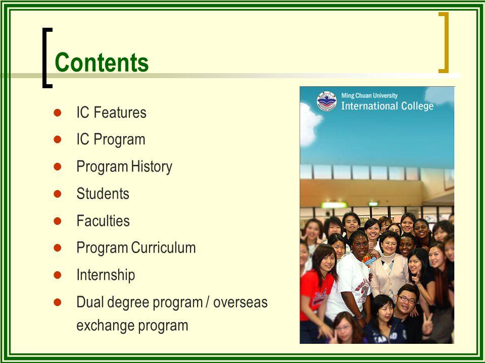 Contents IC Features IC Program Program History Students Faculties Program Curriculum Internship Dual degree program / overseas exchange program