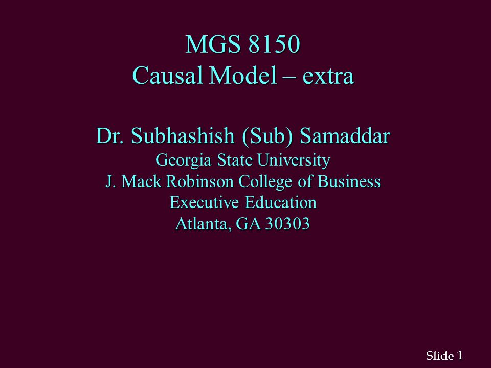 2 2 Slide Causal Model: Some Useful Tips n Choose and reason your Dependent Variable Y and Independent variable (X) carefully.