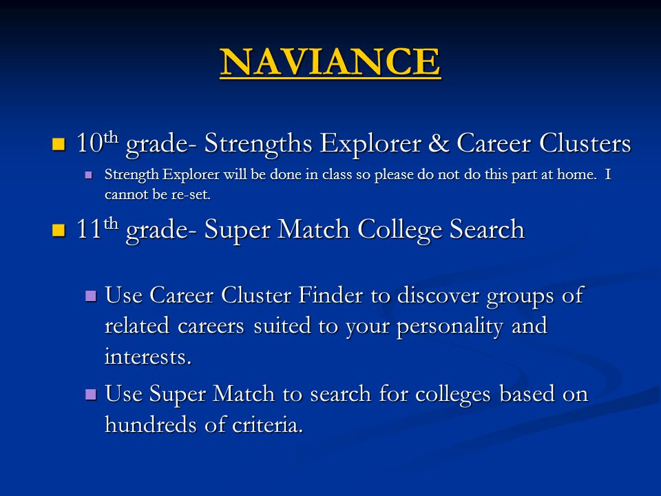 NAVIANCE 10 th grade- Strengths Explorer & Career Clusters 10 th grade- Strengths Explorer & Career Clusters Strength Explorer will be done in class so please do not do this part at home.