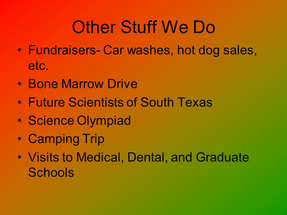 Other Stuff We Do Fundraisers- Car washes, hot dog sales, etc.