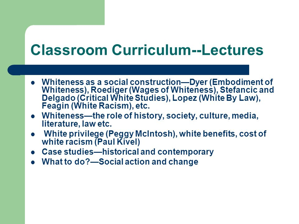 Curriculum—Films and Documentary Videos White Identity: Theory and Practice —Rita Hartiman and William Cross The Story we Tell Who's the Savage? —Native American Ethnic Notions —African Americans Death Runs Riot —White Liberalism The House we Live In —White by law Days of Waiting —Japanese Internment Camps The Chicano Movement —Quest for a Homeland Do the Right Thing —short clip of conflict over pictures on the wall.