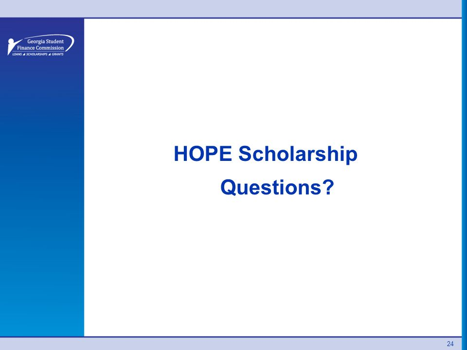 24 HOPE Scholarship Questions