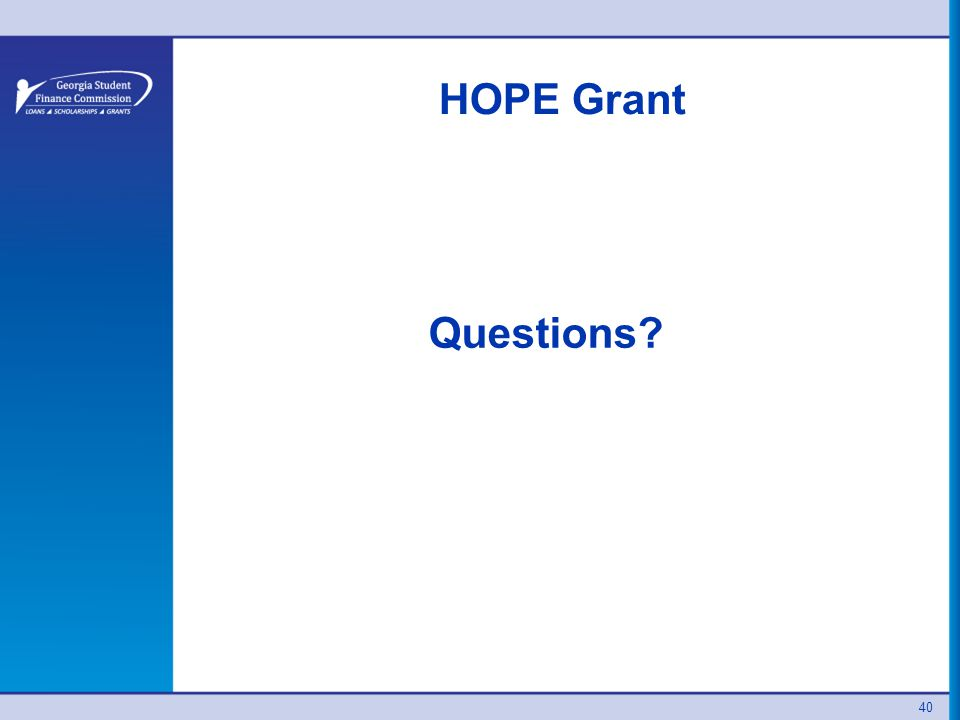 40 HOPE Grant Questions