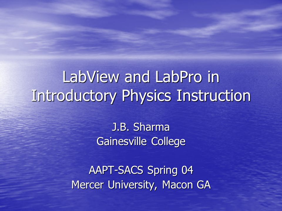 LabView and LabPro in Introductory Physics Instruction J.B.