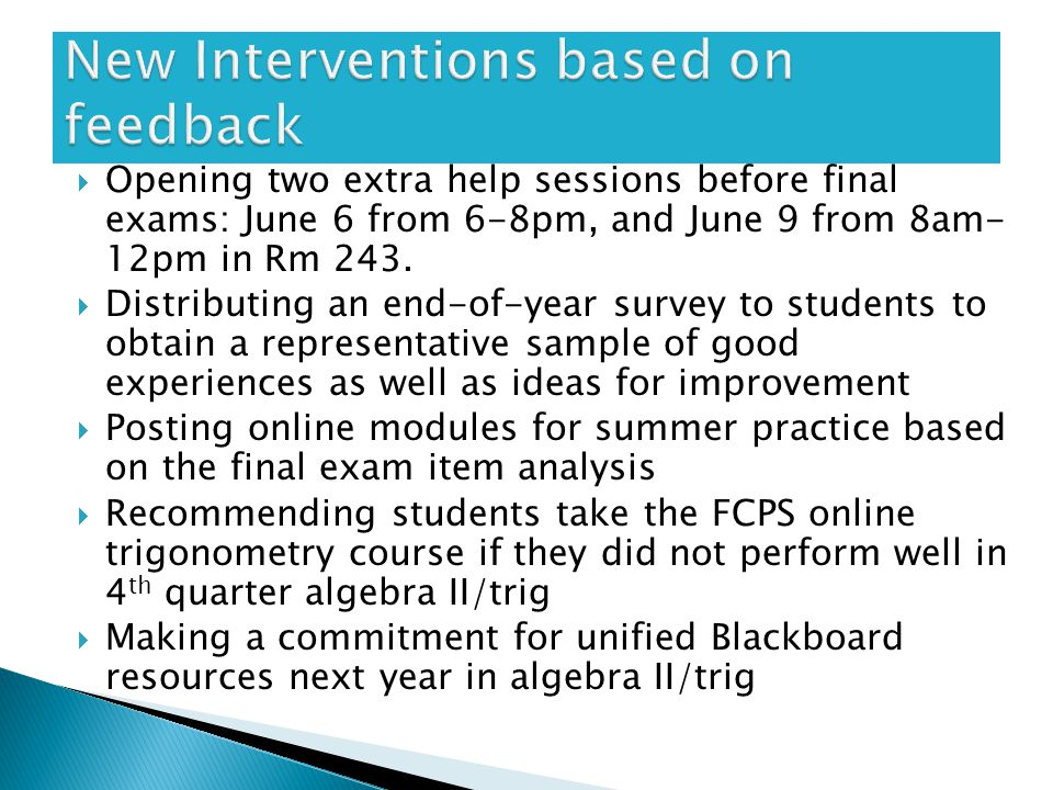  Opening two extra help sessions before final exams: June 6 from 6-8pm, and June 9 from 8am- 12pm in Rm 243.